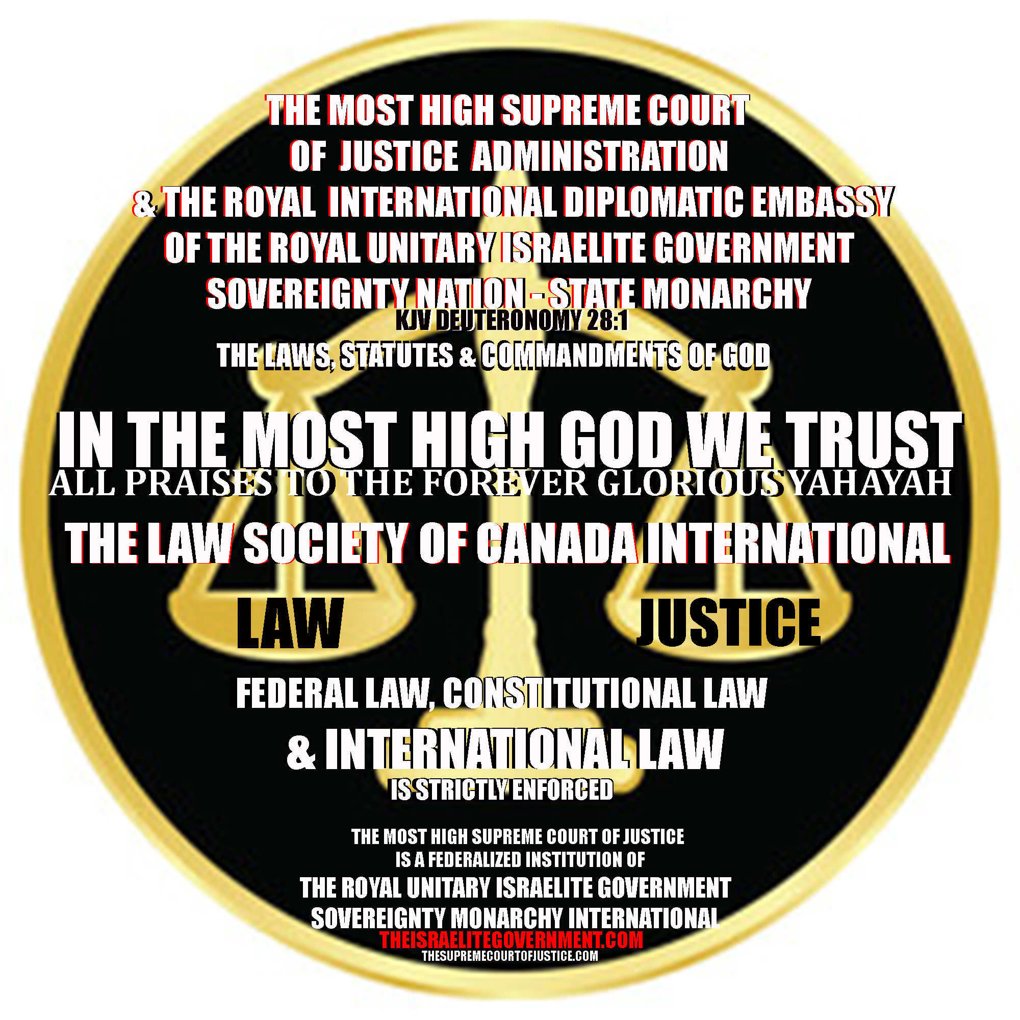 THE ROYAL INTERNATIONAL UNITED ISRAELITE GOVERNMENT SOVEREIGNTY NATION-STATE KINGDOM MONARCHY & THE SUPREME COURT OF JUSTICE ADMINISTRATION AUTHORITY OVER THE ROYAL LAW SOCIETY & THE IGS DIPLOMATIC EMBASSY OF CANADA